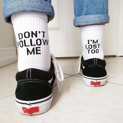 """Don't Follow Me I'm Lost Too"" Socks"