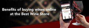 Benefits of buying wines online at the Best Wine Store