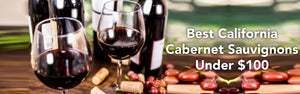 Best California Cabernet Sauvignons Under $100