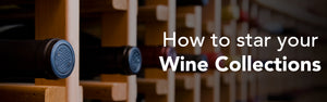 How to start your Wine Collection?