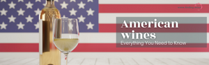 New world wines: American wines