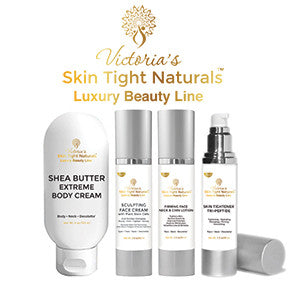 Victoria's Skin Tight Naturals Luxury Beauty Line
