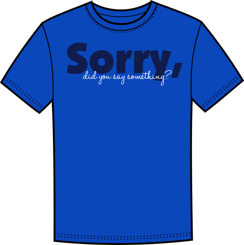 Image of Sorry, did you say something? - Lewey's