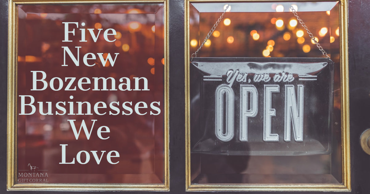 Five New Bozeman Businesses We Love