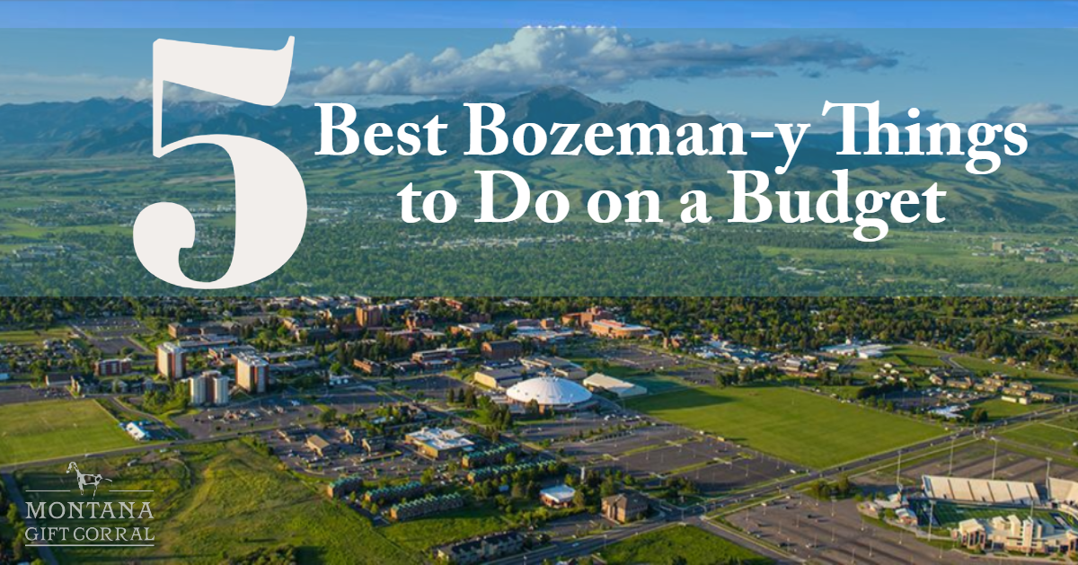 5 Best Bozeman-y Things to Do on a Budget