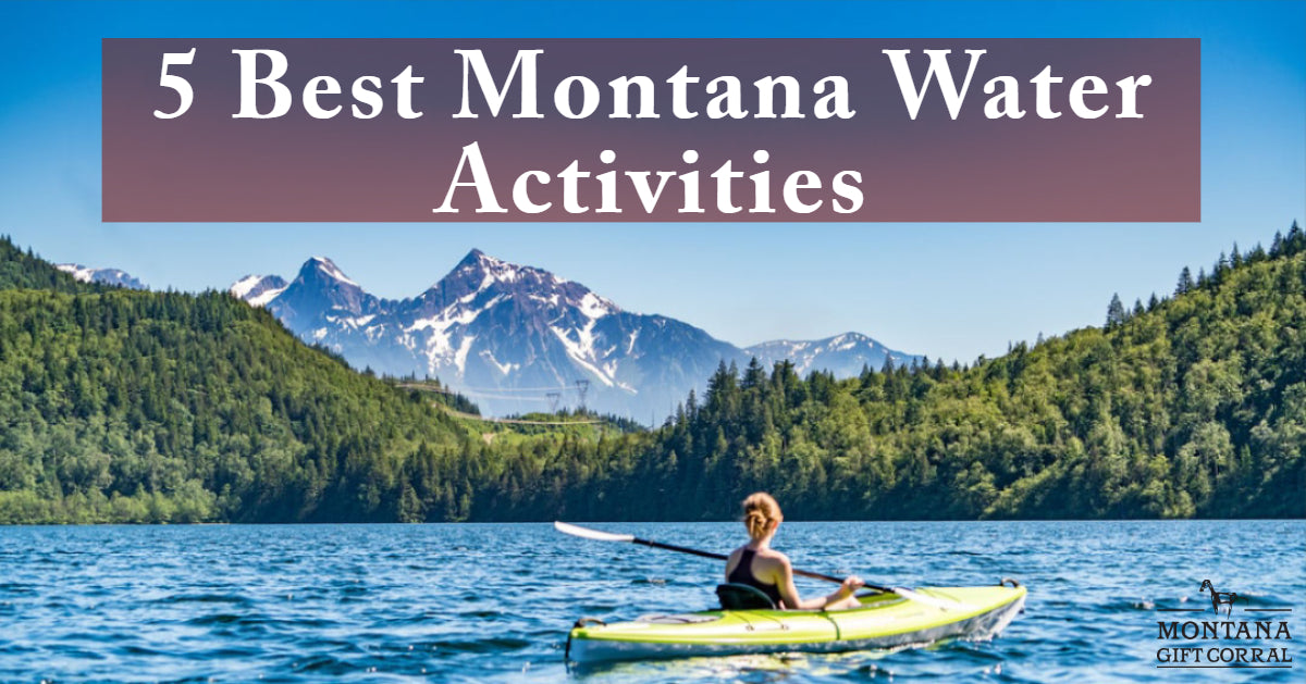 5 Best Montana Water Activities