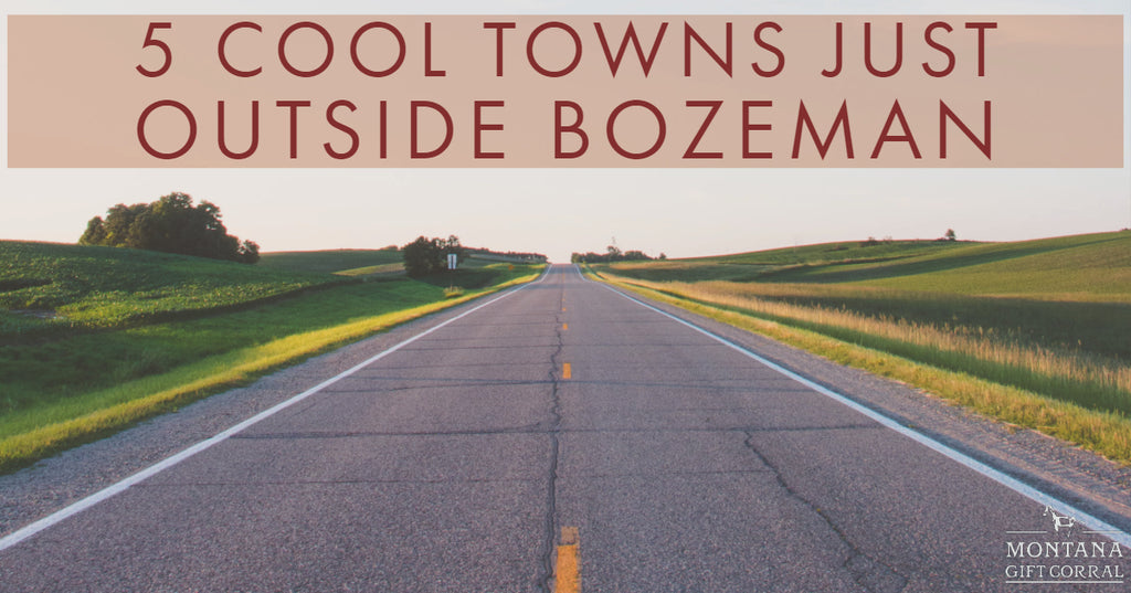 5 Cool Towns Just Outside Bozeman