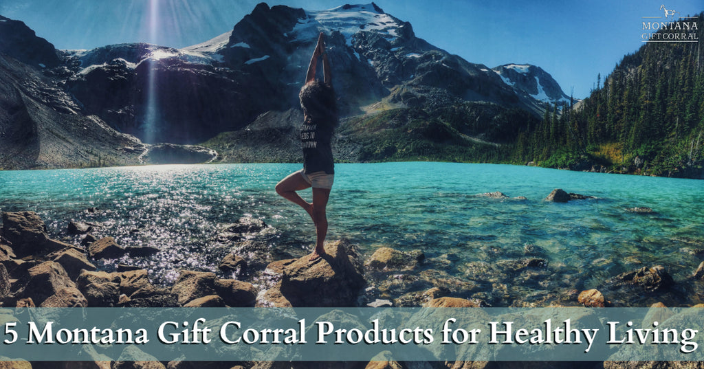 5 Montana Gift Corral Products for Healthy Living