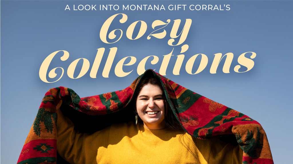 Fall is the time to get cozy, and boy do we love to get cozy at Montana Gift Corral!