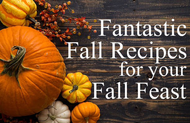 Fantastic Fall Recipes for Your Fall Feast