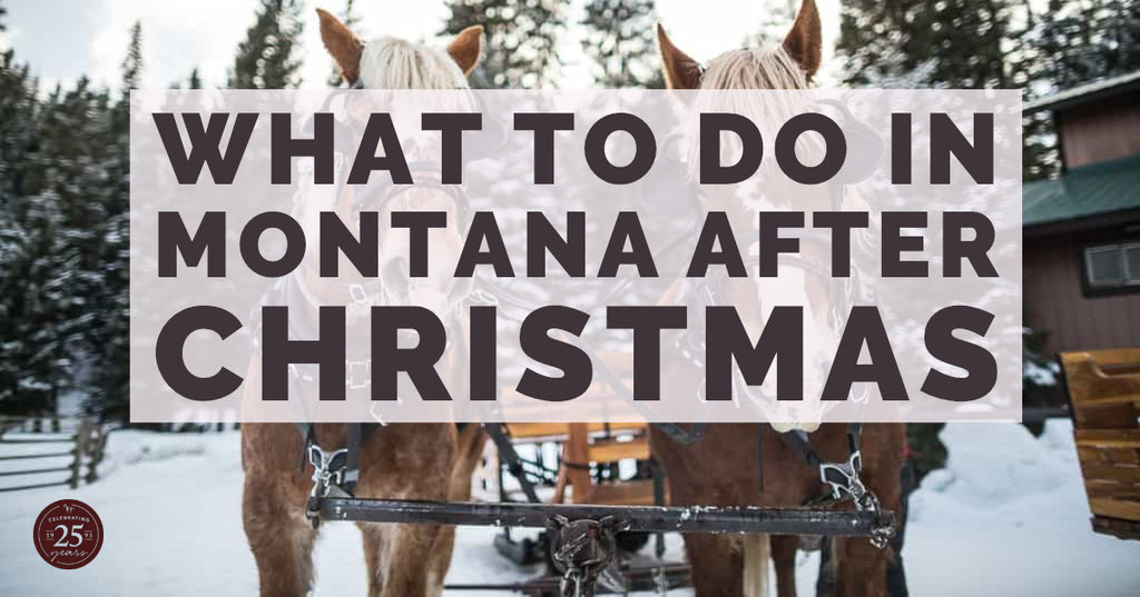 What to do in Montana after Christmas