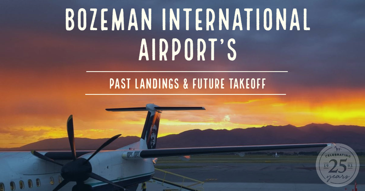 Bozeman International Airport's Past Landings and Future Takeoff