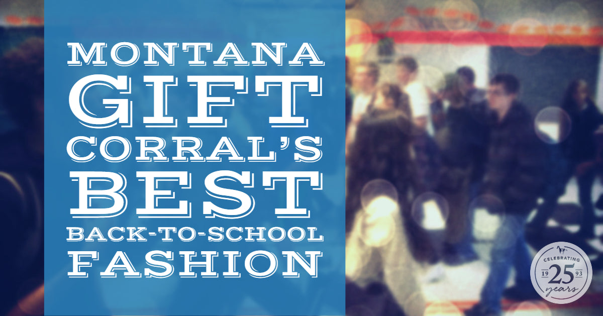 Montana Gift Corral's Best Back-to-School Fashion