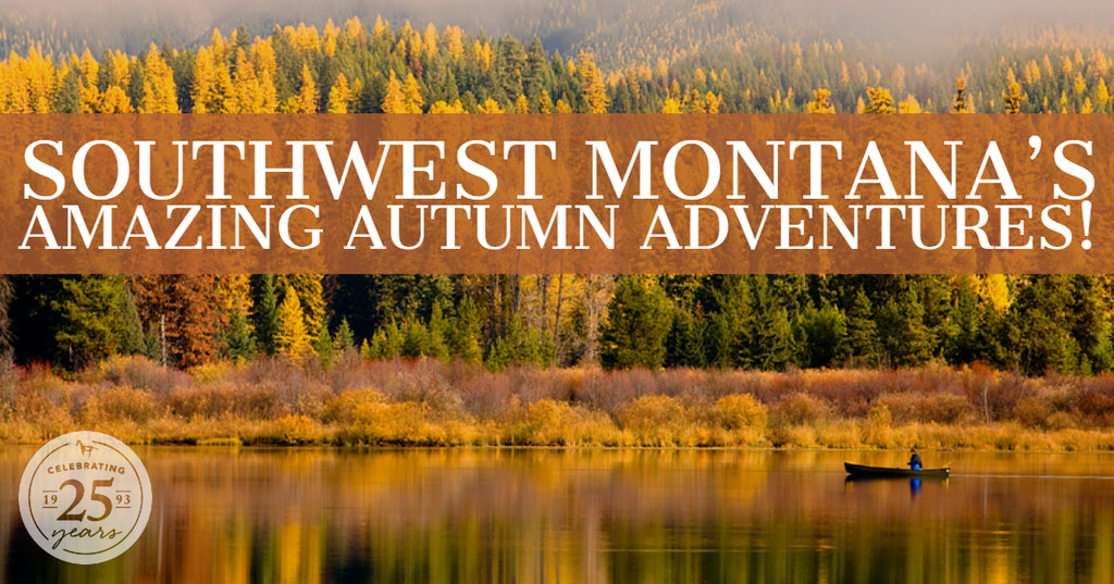 Southwest Montana's Amazing Autumn Adventures!