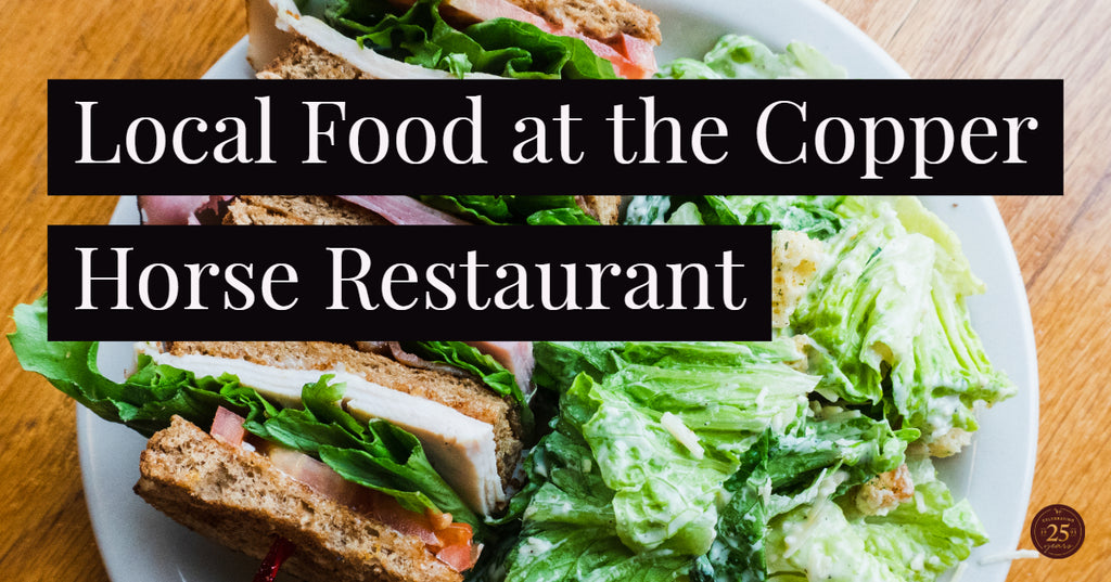 Local Food at the Copper Horse Restaurant