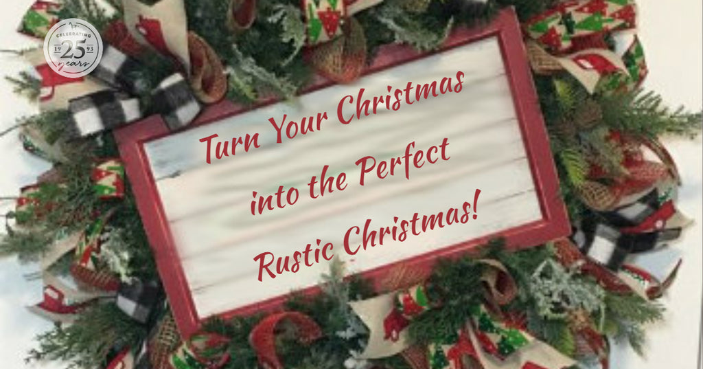 Turn Your Christmas into the Perfect Rustic Christmas!