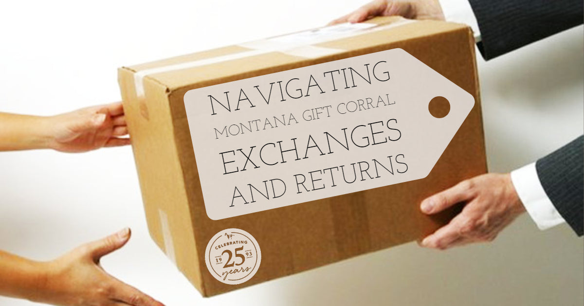 Navigating Montana Gift Corral Exchanges and Returns
