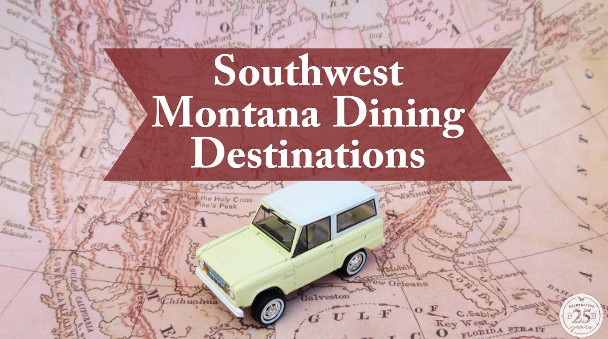 Montana Vacation Planning: Southwest Montana Dining Destinations