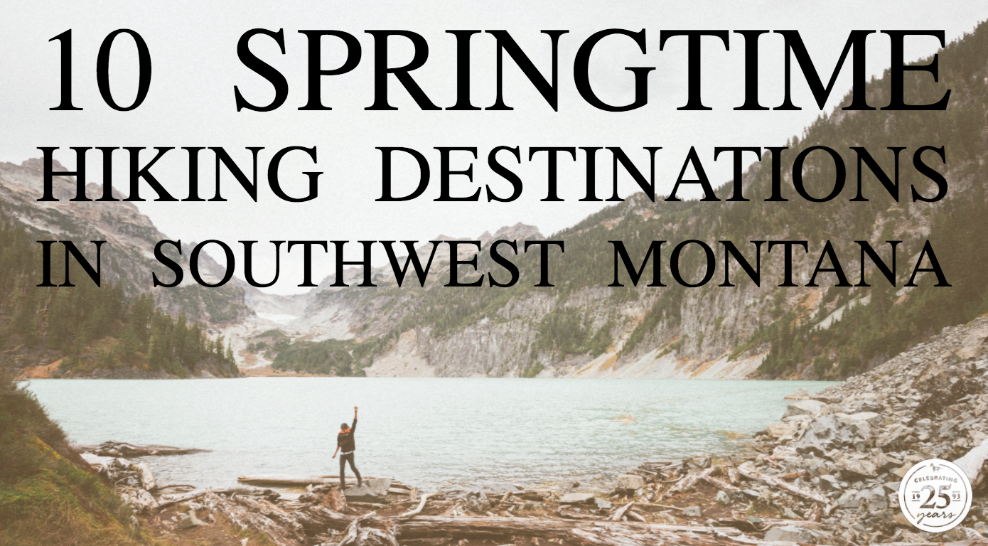 Finally! The snow is melting, the birds are singing and you can trade out your snow boots for your hiking boots! But what hikes are open? Which ones are the best for viewing Montana's spring beauty? Check out these wonderful springtime hikes in Southwest