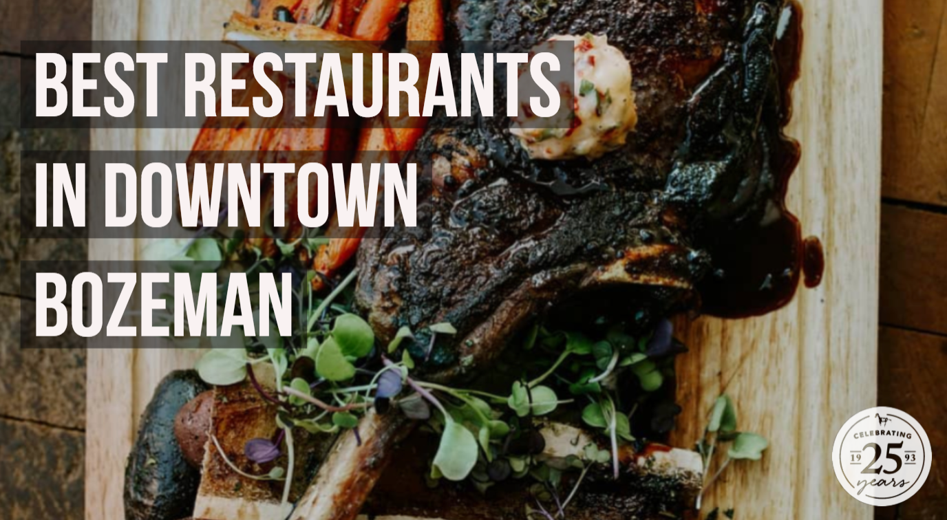 Best Restaurants in Downtown Bozeman - Montana Gift Corral blog
