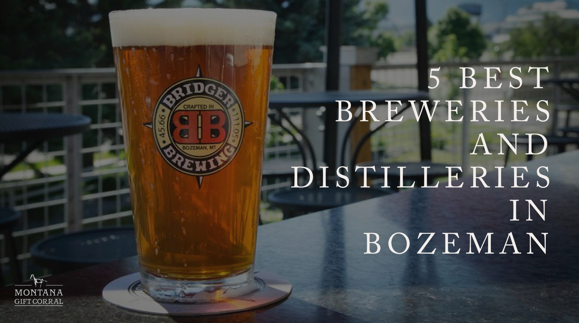 5 best breweries and distilleries in Bozeman Montana