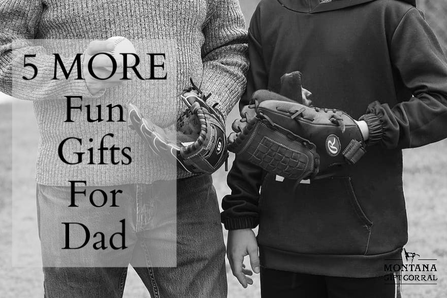 Five MORE Fun Gifts for Dad
