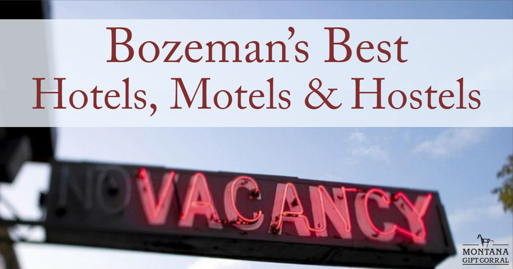 Bozeman's Best Hotels, Motels, and Hostels