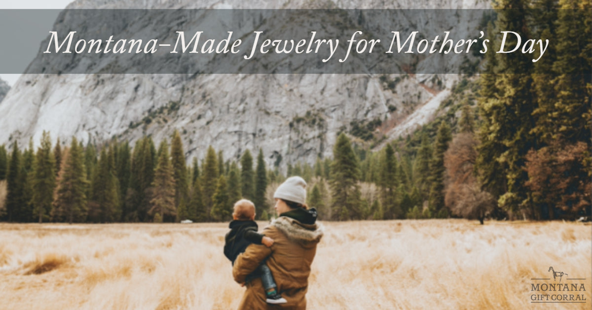 Montana-Made Jewelry for Mother's Day