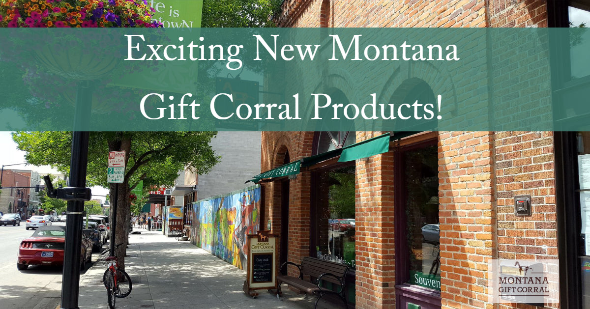 Exciting New Montana Gift Corral Products!