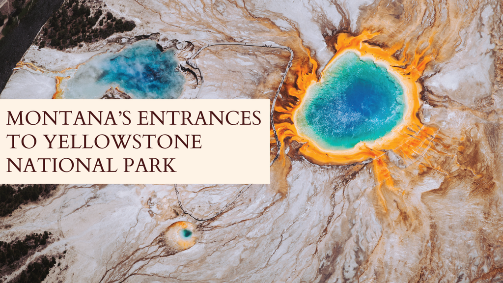 Montana Travel Destinations: Yellowstone Entrance Towns