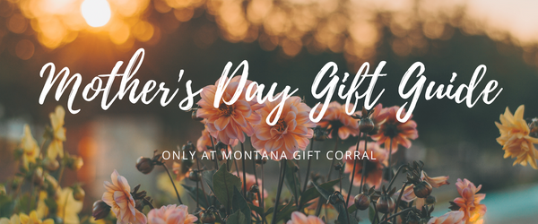 Mother's Day Gift Guide 2020 at Montana Gift Corral