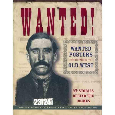 Wanted Posters of the Old West by Martin Kidston and Barbara Fifer