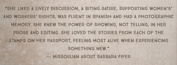 Quote by Montana Novelist Barbara Fifer, author of Going Along with Lewis and Clark on 5 Interesting Montana Writer's at the Montana Gift Corral