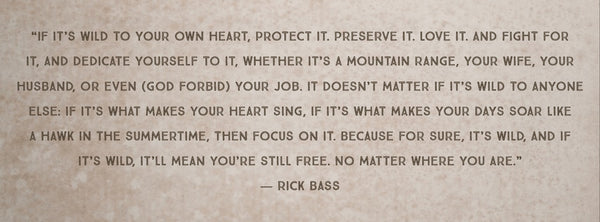 Quote from Montana author, Rick Bass