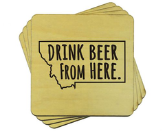 Drink Beer From Here, Montana Coasters from Montana Gift Corral