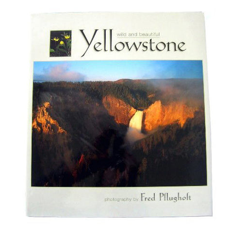 Yellowstone Wild and Beautiful by Fred Pflughoft