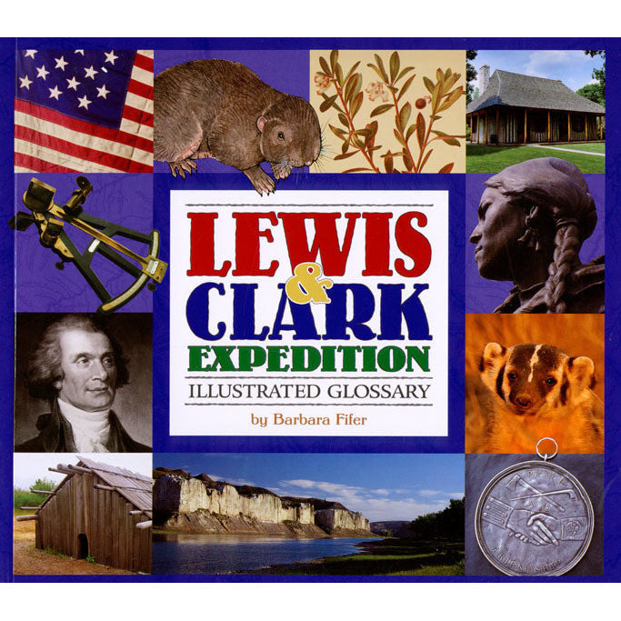 Lewis and Clark Expedition Illustrated Glossary by Barbara Fifer