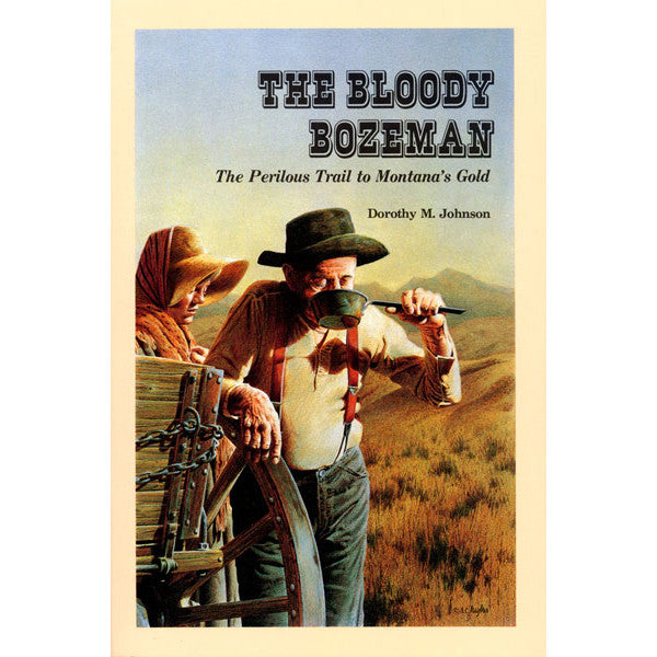 The Bloody Bozeman by Dorothy Johnson