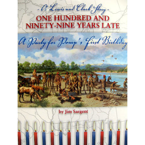 One Hundred and Ninety-Nine Years Late - A Party for Pomp's First Birthday by Jim Sargent