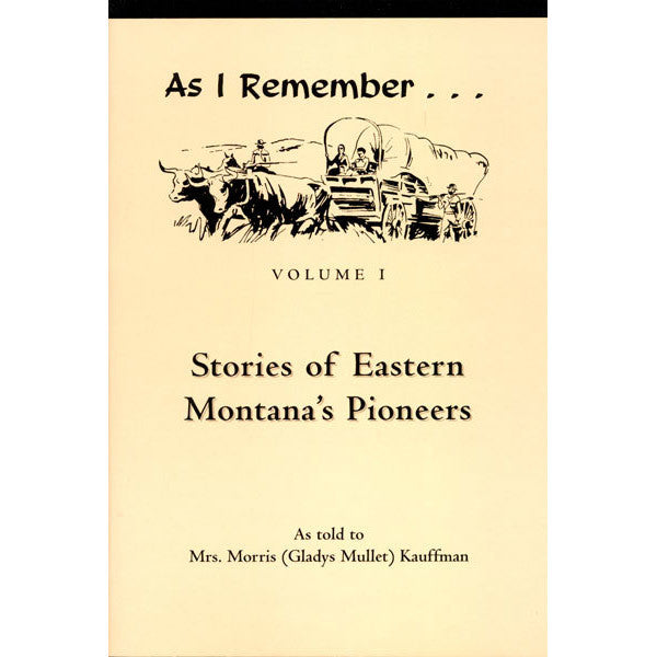 As I Remember,  Volume One by Gladys Mullet Kauffman