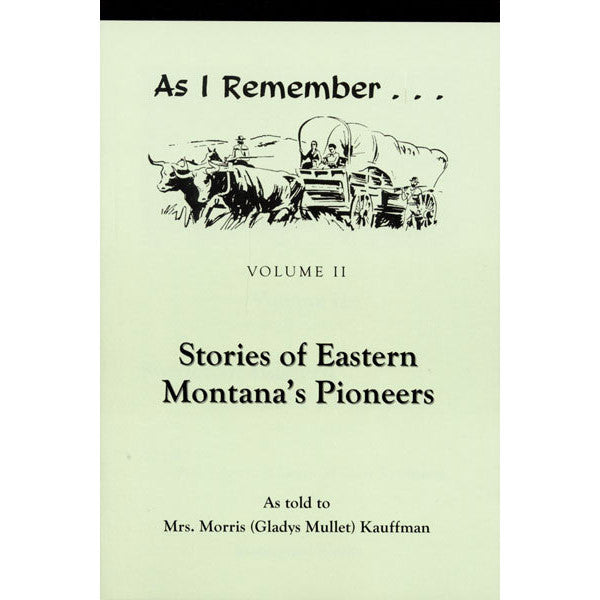 As I Remember, Volume Two by Gladys Mullet Kauffman