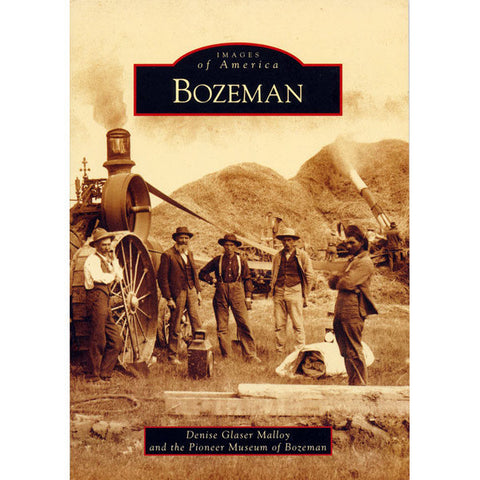 Images of America: Bozeman by Denise Glaser Malloy