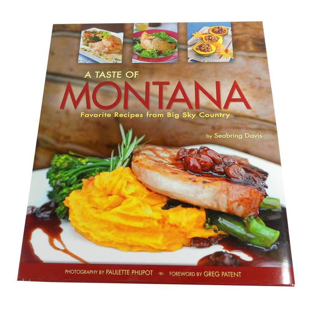 A Taste of Montana- Favorite Recipes from Big Sky Country by Seabring Davis  - Montana Gift Corral