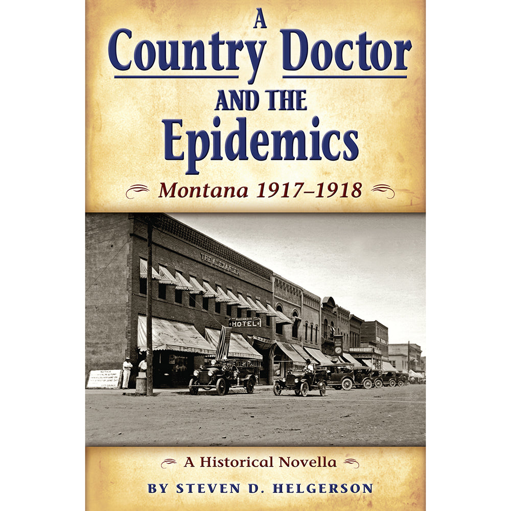 A Country Doctor and the Epidemics by Steven D. Helgerson from Farcountry at Montana Gift Corral
