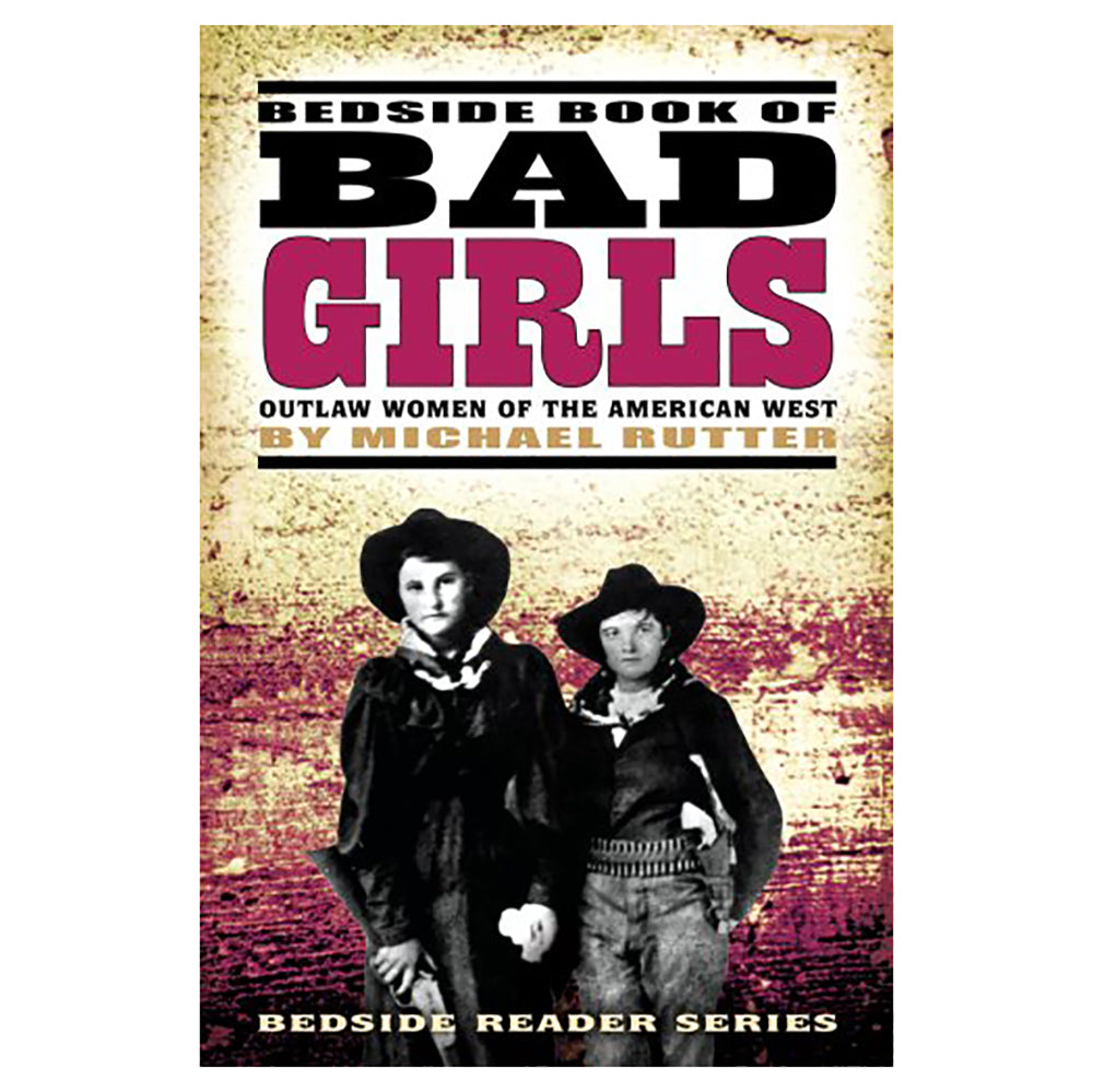 Bedside Book of Bad Girls by Michael Rutter