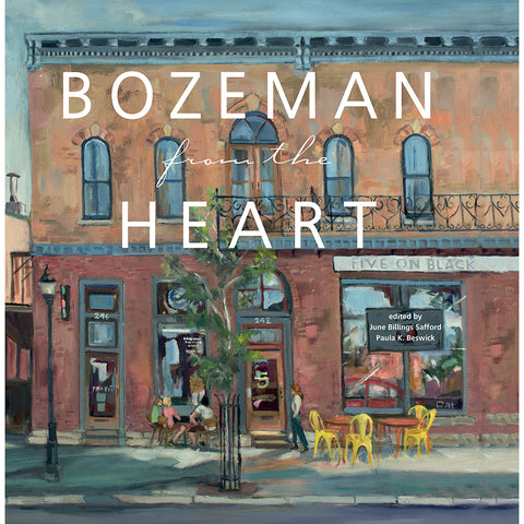 Bozeman From the Heart Edited by June Billings Safford and Paula K. Beswick from Farcountry Press at Montana Gift Corral