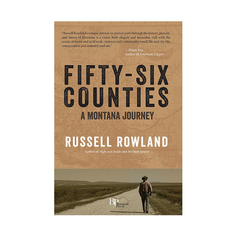 Fifety-Six Counties A Montana Journey by Russell Rowland