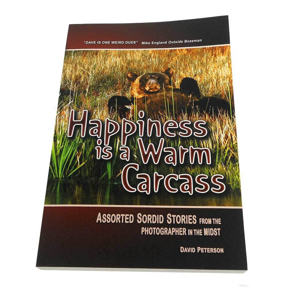 Happiness is a Warm Carcass by David Peterson