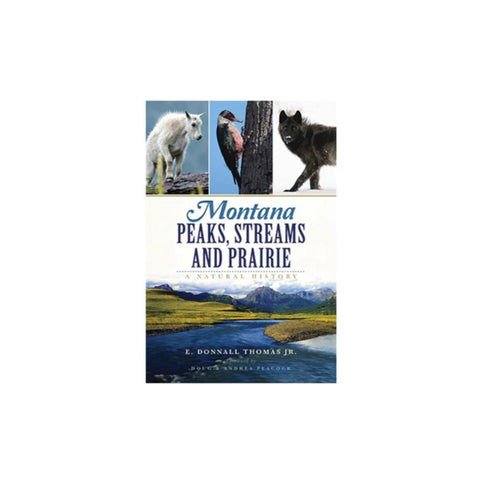 Montana Peaks, Streams and Prairie by Arcadia Publishing