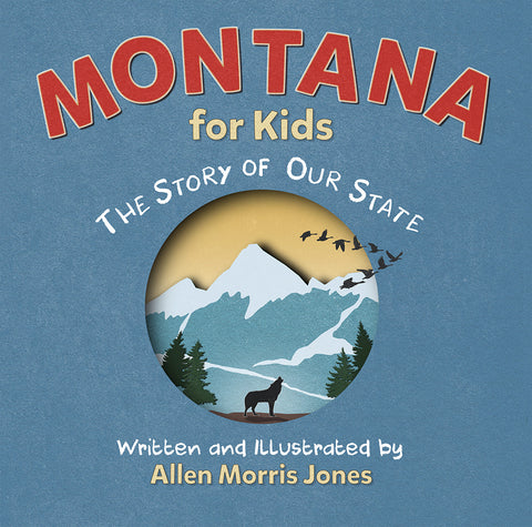 Montana for Kids: The Story of Our State by Allen Morris Jones at Montana Gift Corral